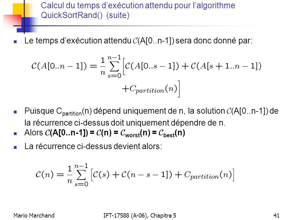 Le temps d'exécution attendu C(A[0..n-1]) sera donc donné par: